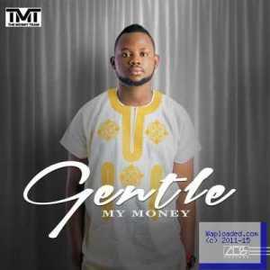 Gentle - My Money
